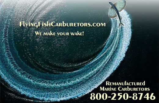 FlyingFishCarburetors.com We make your Wake! Remanufactured marine caburetors 800-250-8746.